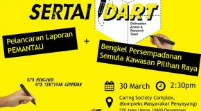 BERSIH 2.0 to launch PEMANTAU report in Penang at DART workshop