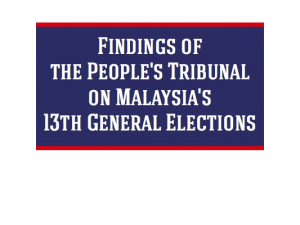 Report of Findings of The People's Tribunal on Malaysia's 13th General Elections / Laporan Penemuan Tribunal Rakyat Pilihan Raya Umum Malaysia ke-13